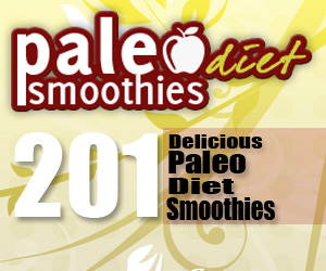 201 Delicious Paleo Diet Smoothie Recipes