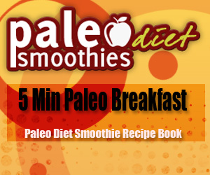 Paleo Smoothies: Energy Boosting, Nutritious and Easy